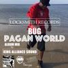 King Alliance Sound Mixed - BUG ~ Pagan World Album (June 2015)