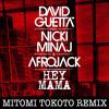 David Guetta ft. Nicki Minaj & Afrojack -Hey Mama- MITOMI TOKOTO Remix