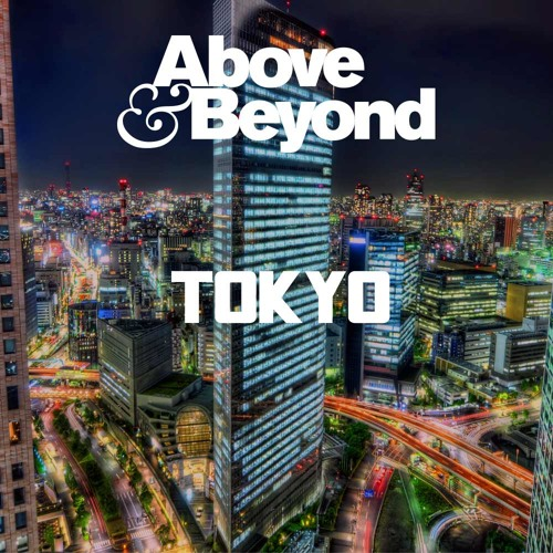 Above & Beyond - Tokyo - FREE DOWNLOAD