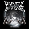 Painful By Kisses - Listen Up