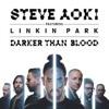 Steve Aoki ft Linkin park - darker than Blood (Dilago remix)