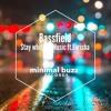 Bassfield Feat. Farisha - Stay With The Music (Hsu Remix) [Minimal Buzz Records]