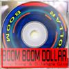 King Kong & D. Jungle Girls - Boom Boom Dollar (SLNG4DOPE edit) **PREVIEW**