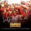 Selfie Le Le Re -  Vishal Dadlani, Nakash Aziz & Aditya