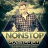 Nonstop - Say You Do - Amenking Mix - docon.ga