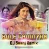 Bole Chudiyan (K3G) - Remix - Dj Saanj