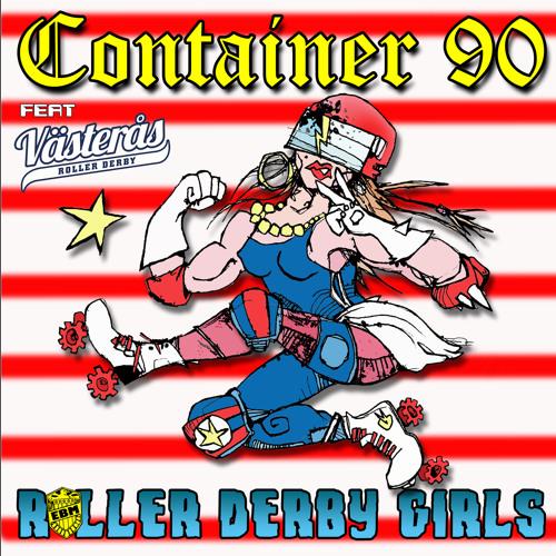 Container 90 - Roller Derby Girls