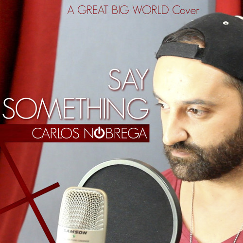 Say something (A Great Big World cover)
