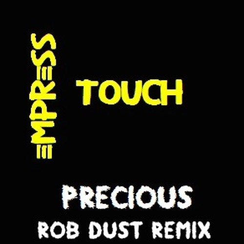 Empress Touch - Precious (Rob Dust Remix)