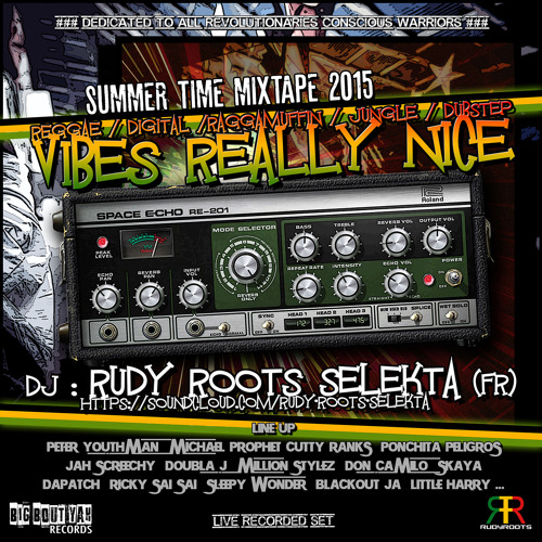 RUDY ROOTS - VIBES REALLY NICE (OFFICIAL SUMMER TIME MIXTAPE 2015)