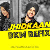 Jhidkaan Mehtab Virk Ft.BKM Refix