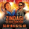 ZINDAGI AA RAHA HU MAI ( DJ SAGAR AND DJ AVIN  )