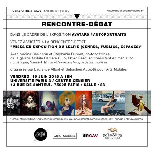 """""""Mises En Exposition Du Selfie"""", rencontre 19 juin 2015, Paris 3-IRCAV/Mobile Création-Arts Mobiles"""
