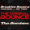 Brooklyn Bounce & FAZZER Feat. MC Trini - The Original Bounce (Disco Freak Remix) *PREVIEW*