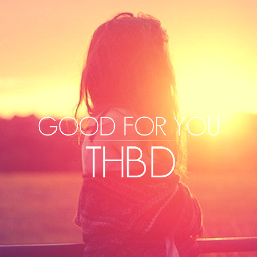 Good For You (Summer Edit)
