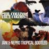 Phil Collins - True  Colors (Jani & Nepro Tropical Bootleg)