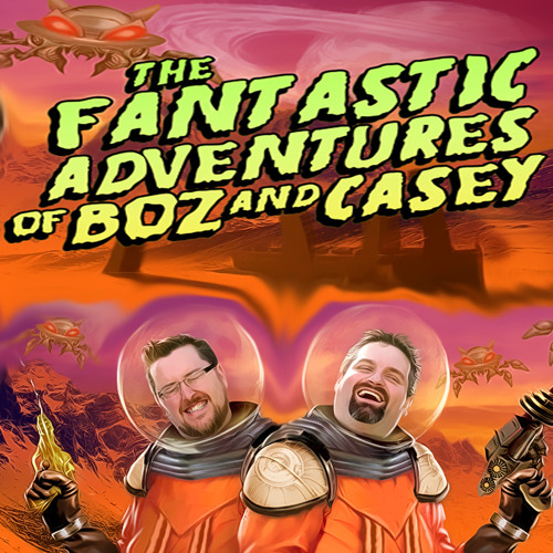 The Fantastic Adventures of Boz and Casey