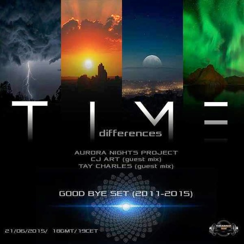 Time Differences 168 W/ Aurora Nights Project & CJ Art (Guest Mix // Tay Charles)