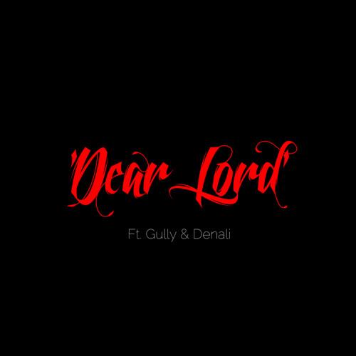 Dear Lord(Gully & P.A.T. Denali)