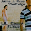 LiL Sassy Frass - ThePhaige and Jaime J Ross