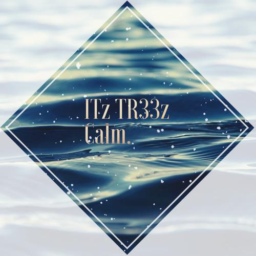 ITz TR33z - Calm  (Original Mix)PREVIEW by ITz TR33z - Free download
