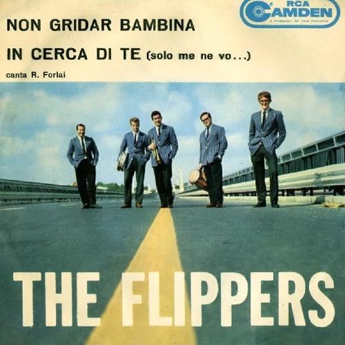The Flippers - Non gridar bambina
