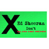 Ed Sheeran - Don't (GLXY KiD remix) *Free DL*