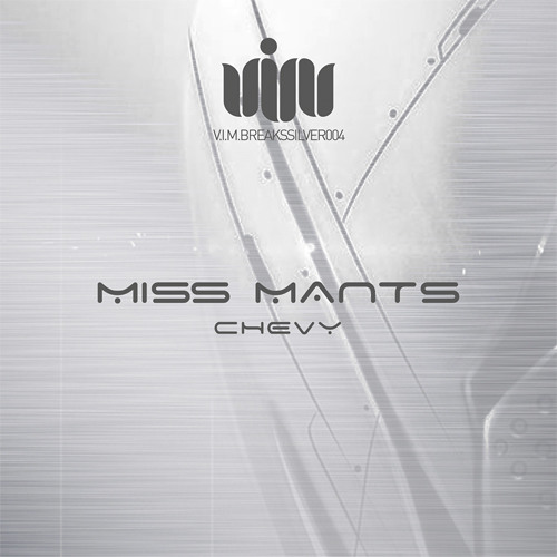 Miss Mants - Chevy (Original Mix)/ OUT ON 29th JUNE 2015/VIM RECORDS
