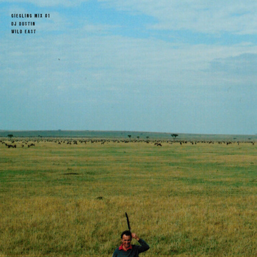 Giegling Mix 01 - DJ Dustin - Wild East