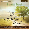 Along the Broken Road by Heather Burch