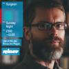 Rinse FM Podcast- Surgeon- 21st June 2015