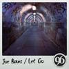Joe Burns - Let Go (Oiginal Mix)