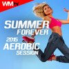 Summer Forever 2015 Aerobic Session (135 BPM / 32 Count) - Workout Music Tv (SAMPLE PROMO CUT)