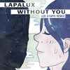 Lapalux - Without You (Hub Graph Remix)