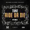 Download Tuke - Ride Or Die [Prod.By Tuke / Brendo Lex] Mp3