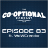 The Co-Optional Podcast Ep. 83 ft. WoWCrendor [strong language] - June 22, 2015