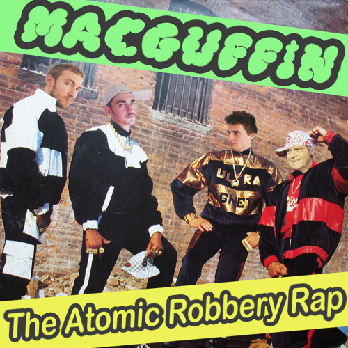 MacGuffin - The Atomic Robbery Rap