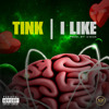 "Tink ""I Like""  Prod. C-Sick"