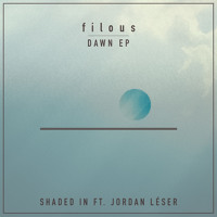 Filous - Shaded In (Ft. Jordan Léser)