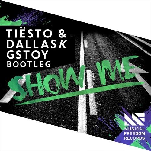 Tiësto & DallasK - Show Me (GSTOY Bootleg)