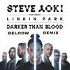 Steve Aoki (feat. Linkin Park) - Darker Than Blood (BELOOW Remix)