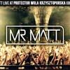 Mr Matt live at Protector Wola Krzysztoporska (06-06-15)
