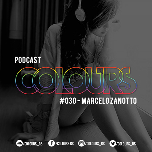 Colours Podcast #30 - Marcelo Zanotto