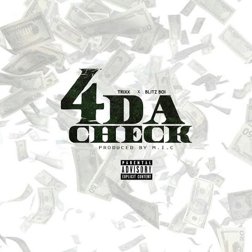 Trixx - 4 Da Check (ft Blitz Boi) [Prod By M.I.C] Dirty
