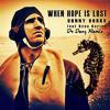 Danny Darko - When hope is lost [Dr Denz Remix]