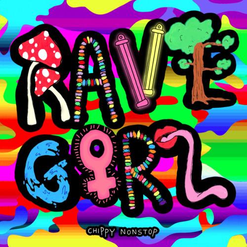 """Chippy Nonstop - ""Rave Girl"