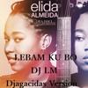 ELIDA ALMEIDA - Lebam Ku Bo  [remix] - DJ LM DJAGACIDAS Version