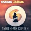 KSHMR - JAMMU (ARHU REMIX CONTEST)