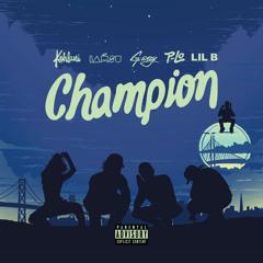 "Kehlani, G-Eazy, IAMSU! and Lil B "" Champion"" (Prod. by P-Lo)"