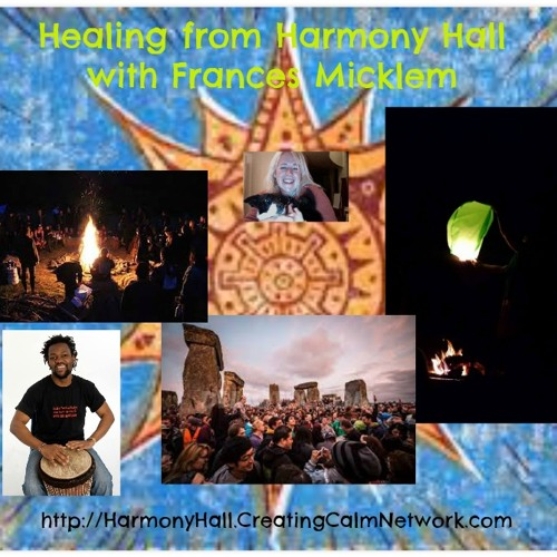 Healing from Harmony Hall with Frances Micklem - Celebrating the Summer Solstice 2015